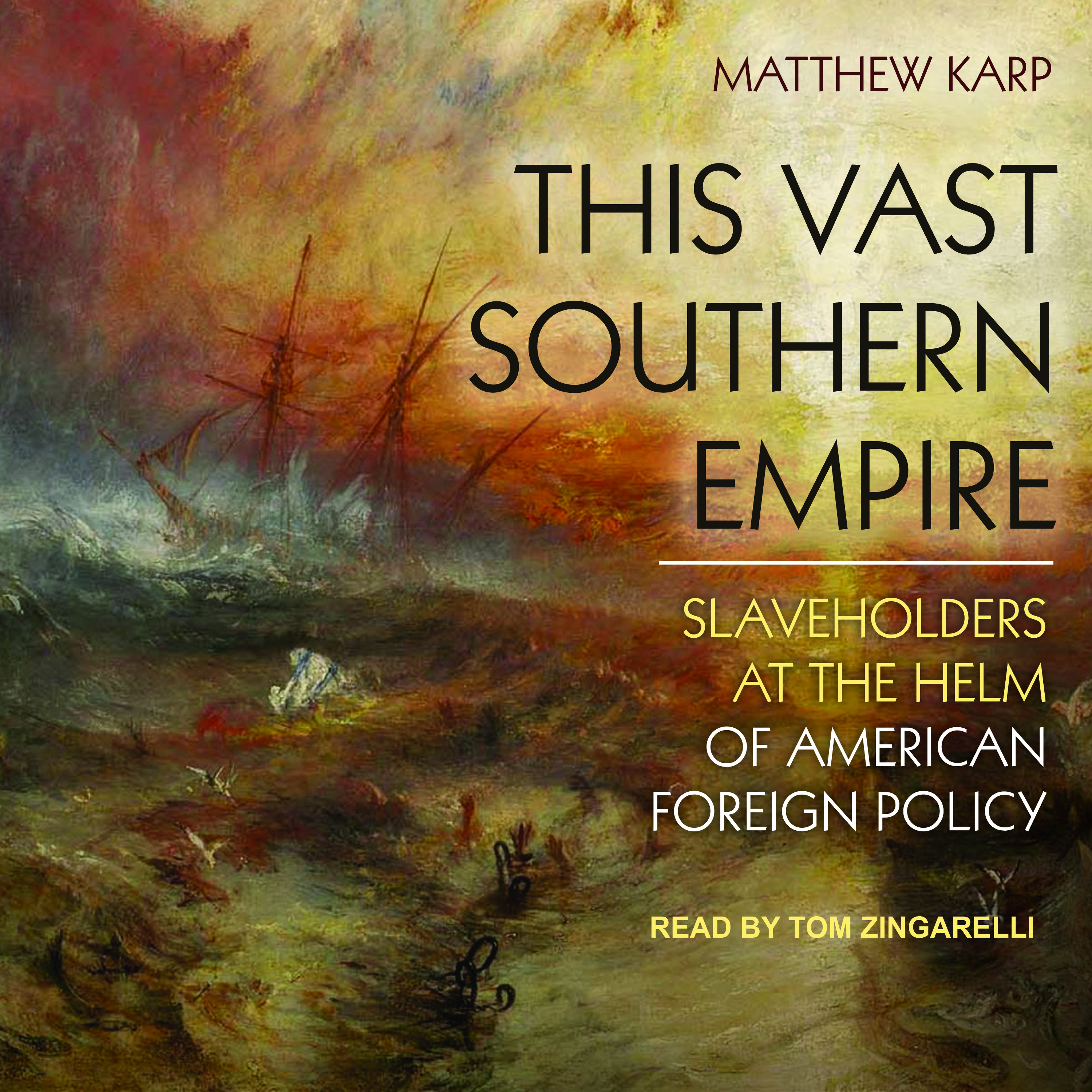 Printable This Vast Southern Empire: Slaveholders at the Helm of American Foreign Policy Audiobook Cover Art