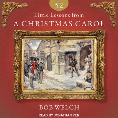 52 Little Lessons from a Christmas Carol Audiobook, by Bob Welch