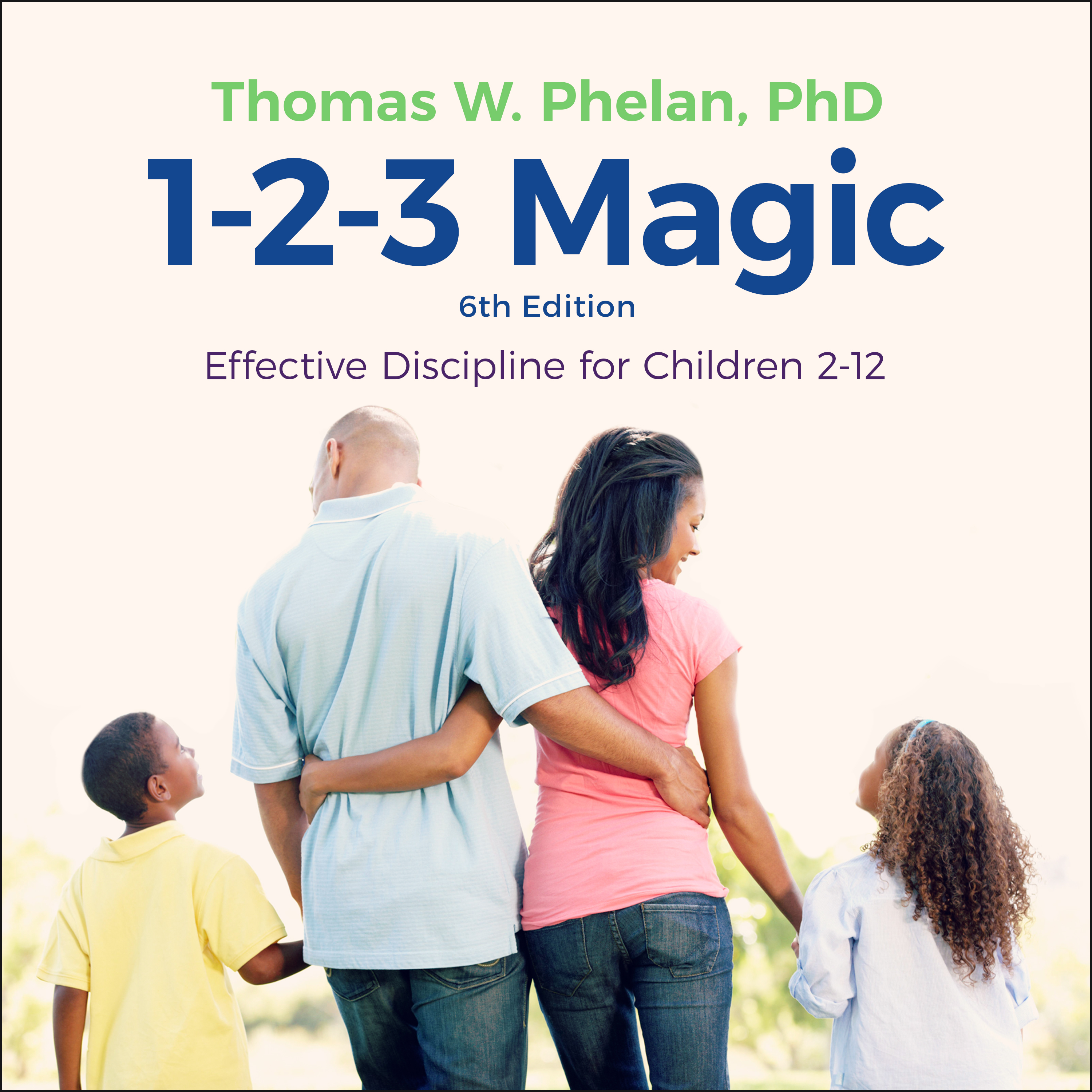 1-2-3 Magic: Effective Discipline for Children 2-12 (6th