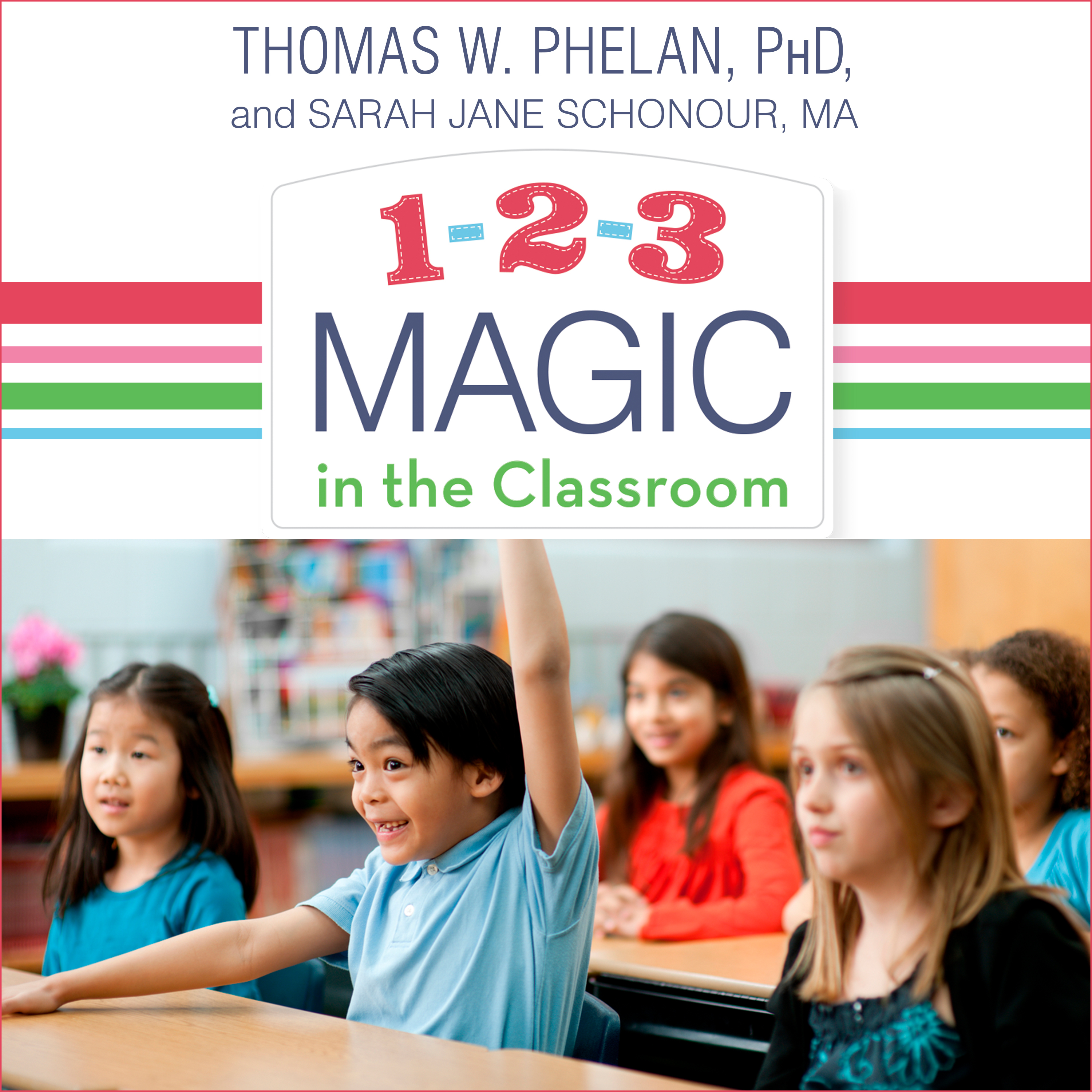 Printable 1-2-3 Magic in the Classroom: Effective Discipline for Pre-K through Grade 8, 2nd Edition Audiobook Cover Art