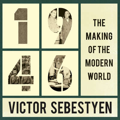 1946: The Making of the Modern World Audiobook, by Victor Sebestyen