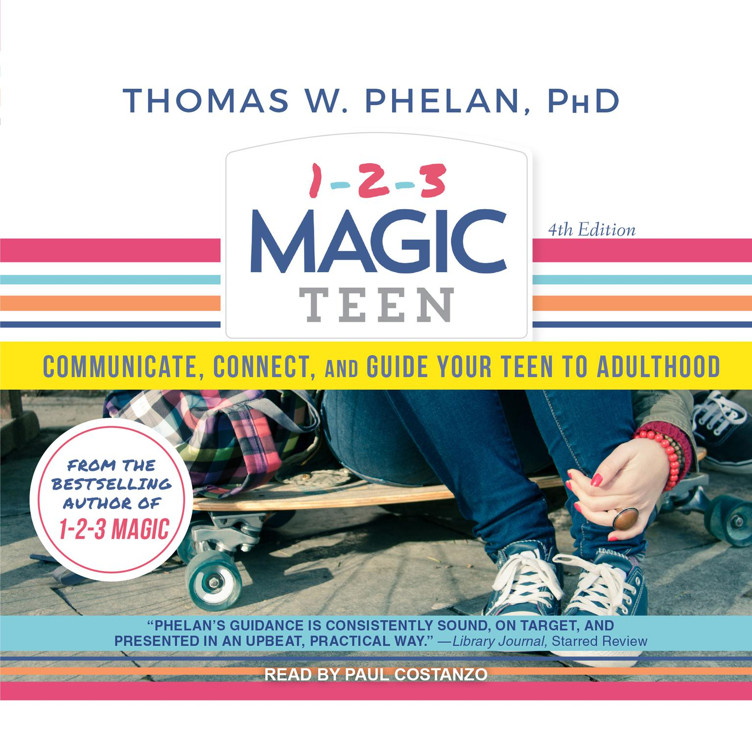 Printable 1-2-3 Magic Teen: Communicate, Connect, and Guide Your Teen to Adulthood Audiobook Cover Art