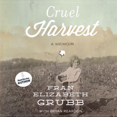 Cruel Harvest: A Memoir Audiobook, by Fran Elizabeth Grubb