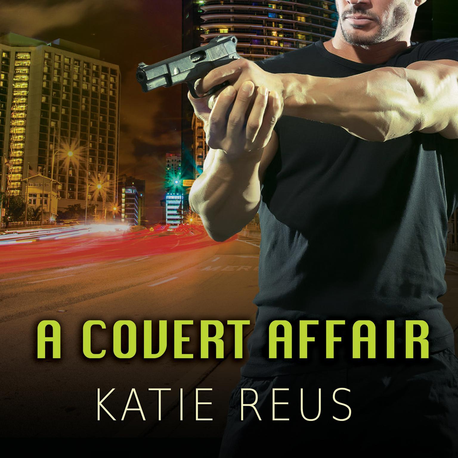 A Covert Affair Audiobook, by Katie Reus