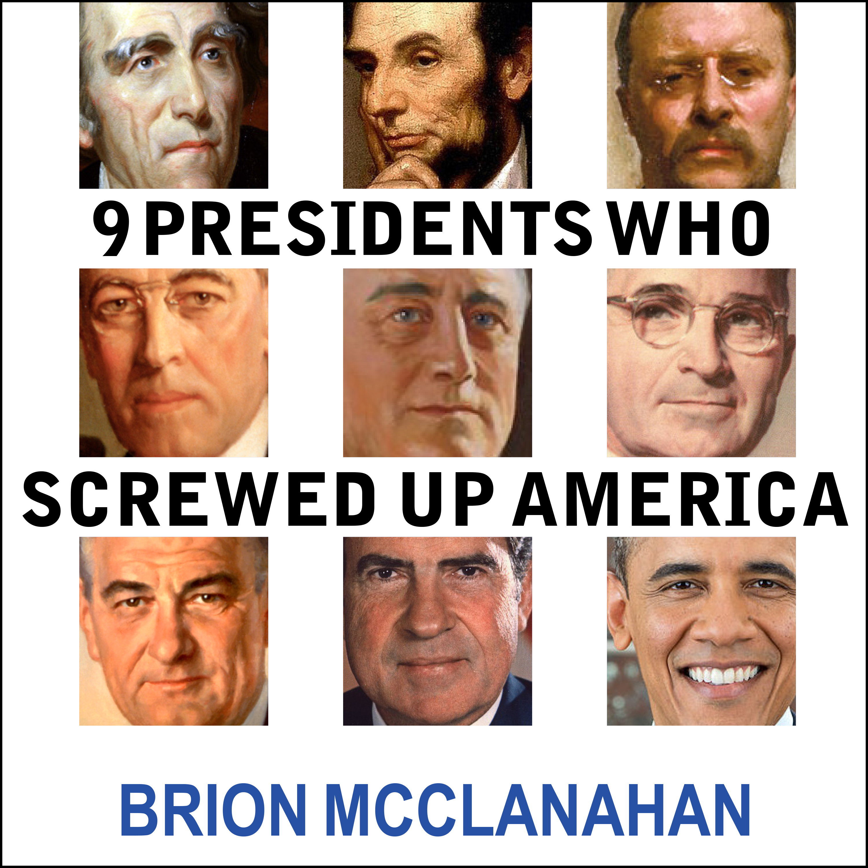 Printable 9 Presidents Who Screwed Up America: And Four Who Tried to Save Her Audiobook Cover Art