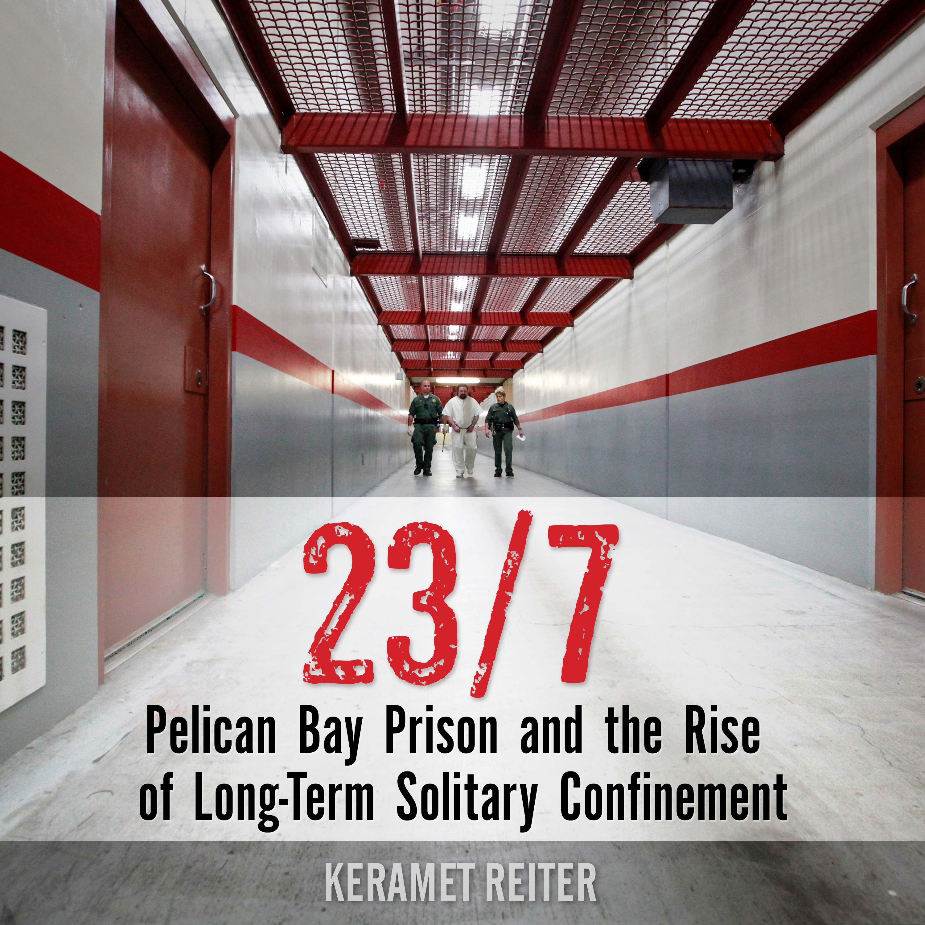 Printable 23/7: Pelican Bay Prison and the Rise of Long-Term Solitary Confinement Audiobook Cover Art