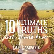 10 Ultimate Truths Girls Should Know Audiobook, by Kari Kampakis