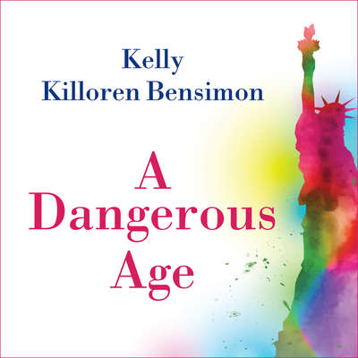 A Dangerous Age Audiobook, by Kelly Killoren Bensimon