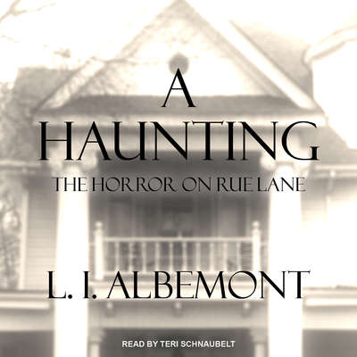 A Haunting: The Horror on Rue Lane Audiobook, by L. I. Albemont