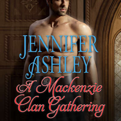A Mackenzie Clan Gathering Audiobook, by Jennifer Ashley