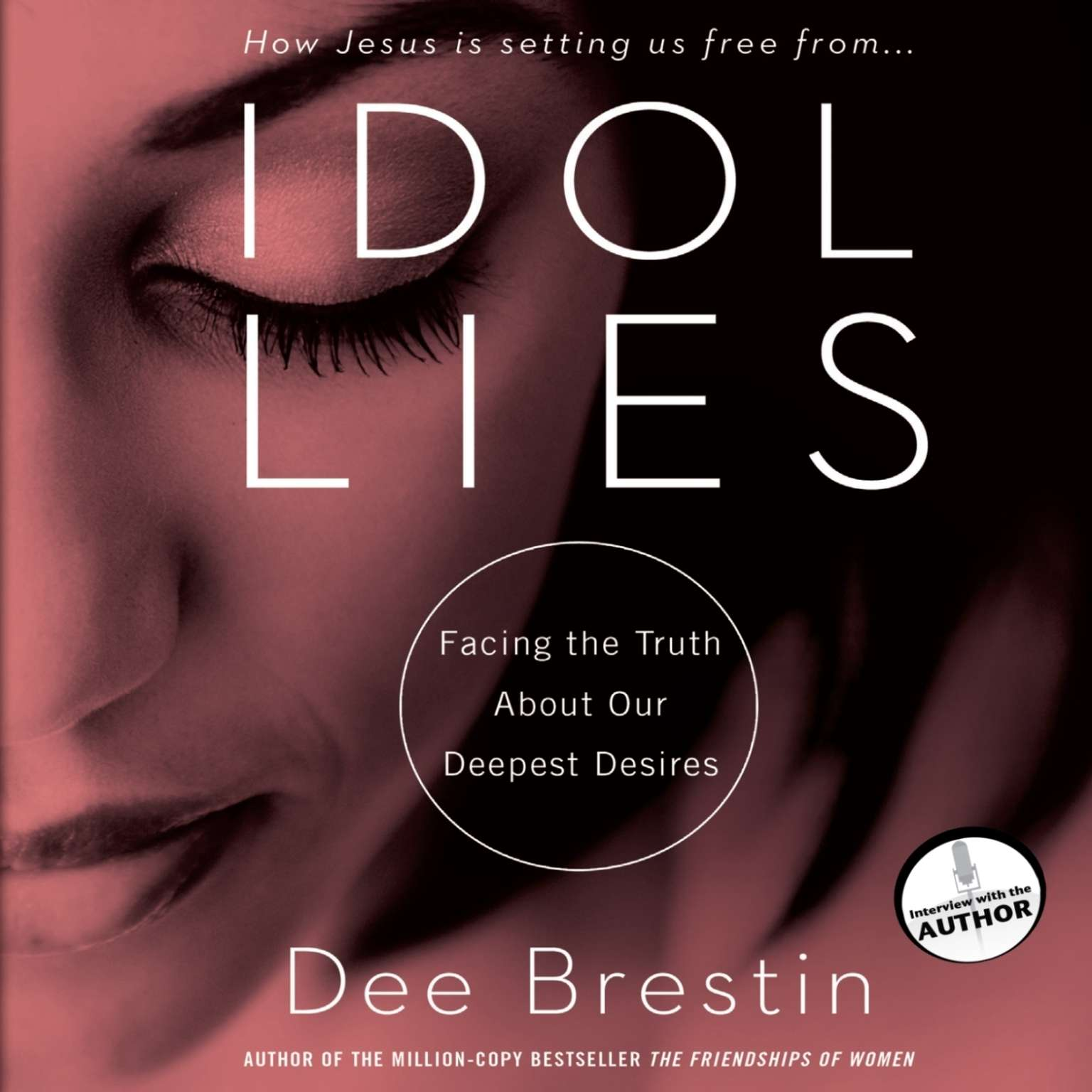 Printable Idol Lies: Facing the Truth about Our Deepest Desires Audiobook Cover Art