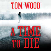 A Time to Die Audiobook, by Tom Wood
