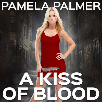 A Kiss of Blood Audiobook, by Pamela Palmer