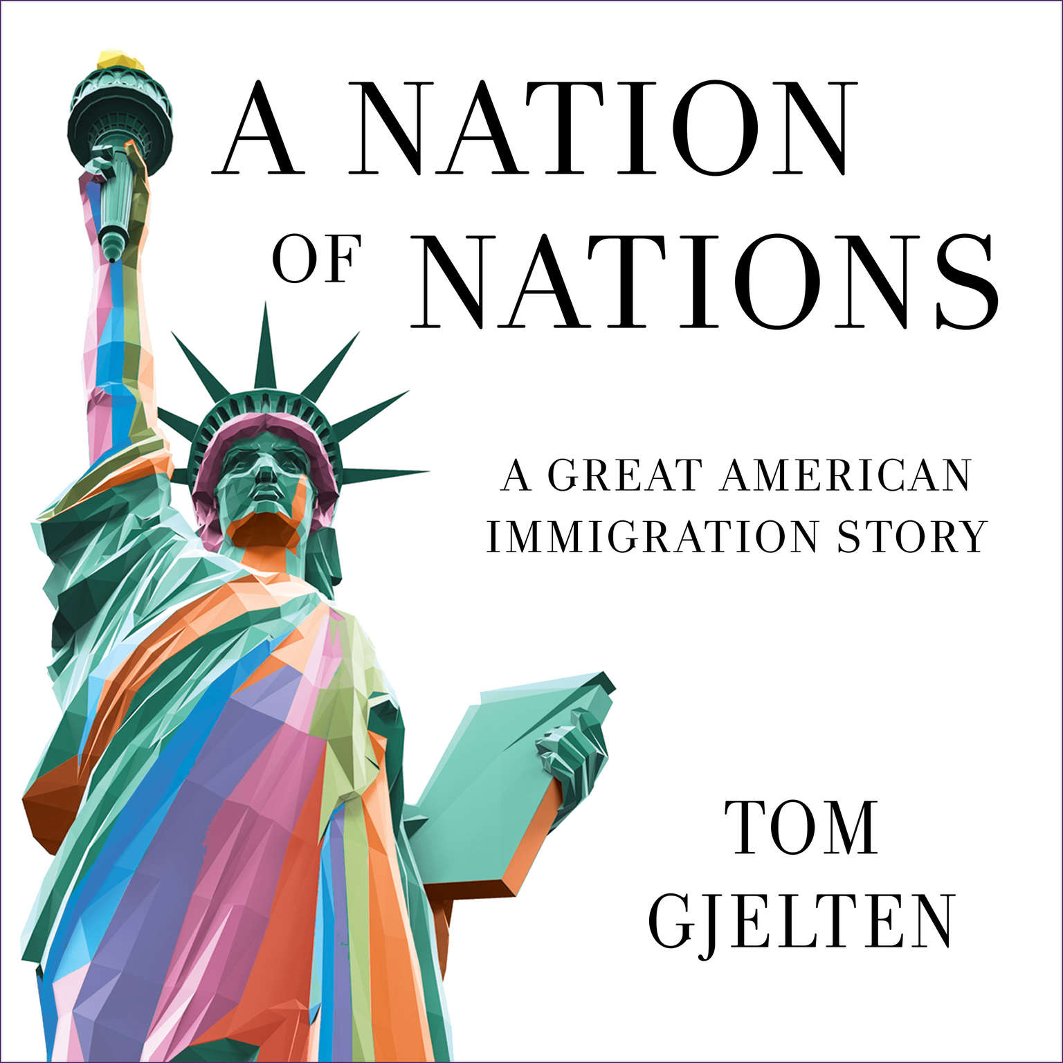 A Nation of Nations: A Story of America After the 1965 Immigration Law Audiobook, by Tom Gjelten