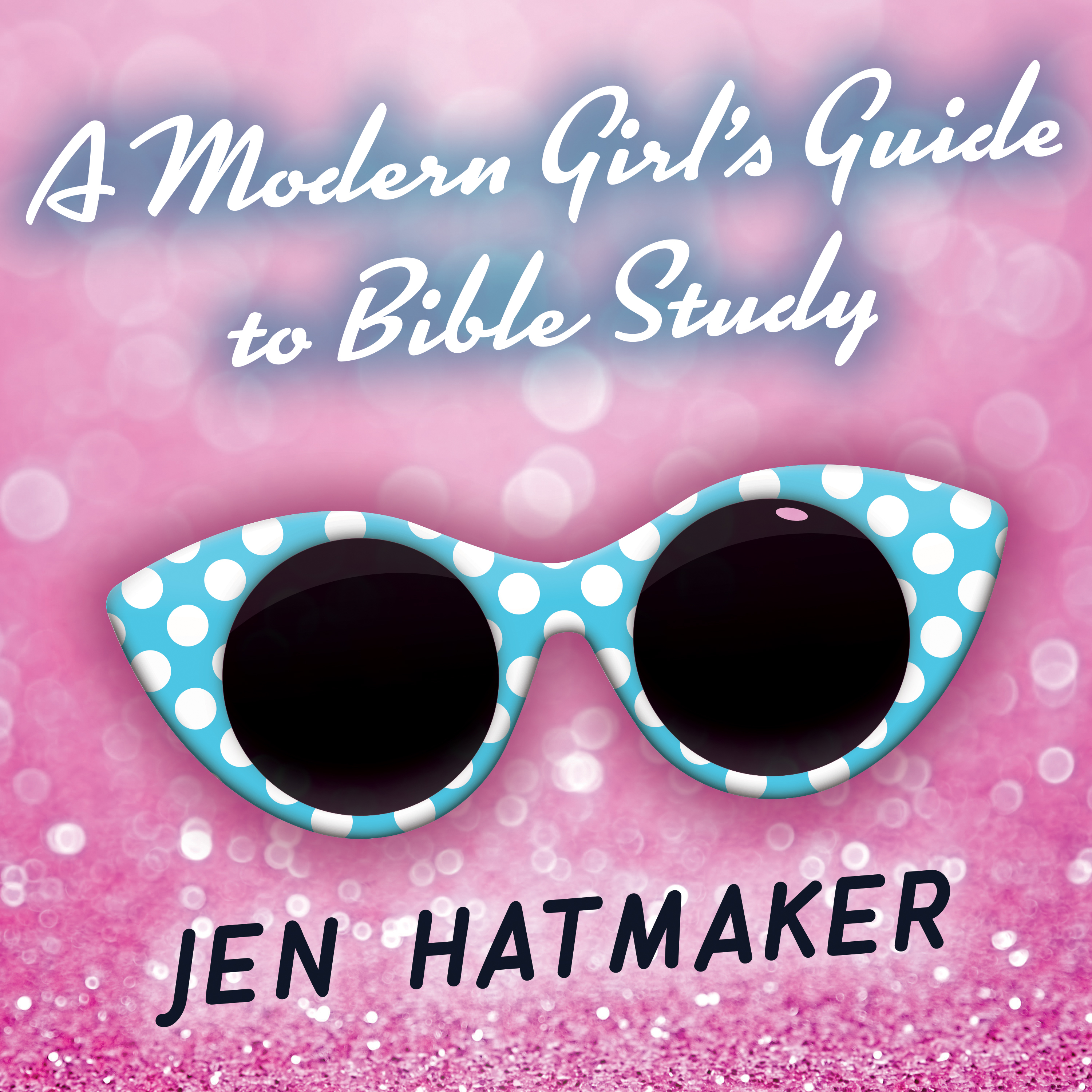 Printable A Modern Girl's Guide to Bible Study: A Refreshingly Unique Look at God's Word Audiobook Cover Art