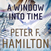 A Window into Time Audiobook, by Peter F. Hamilton