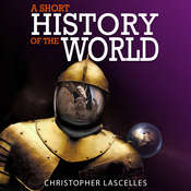 A Short History of the World Audiobook, by Christopher Lascelles
