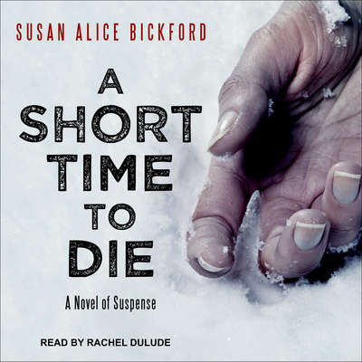 A Short Time to Die Audiobook, by Susan Alice Bickford