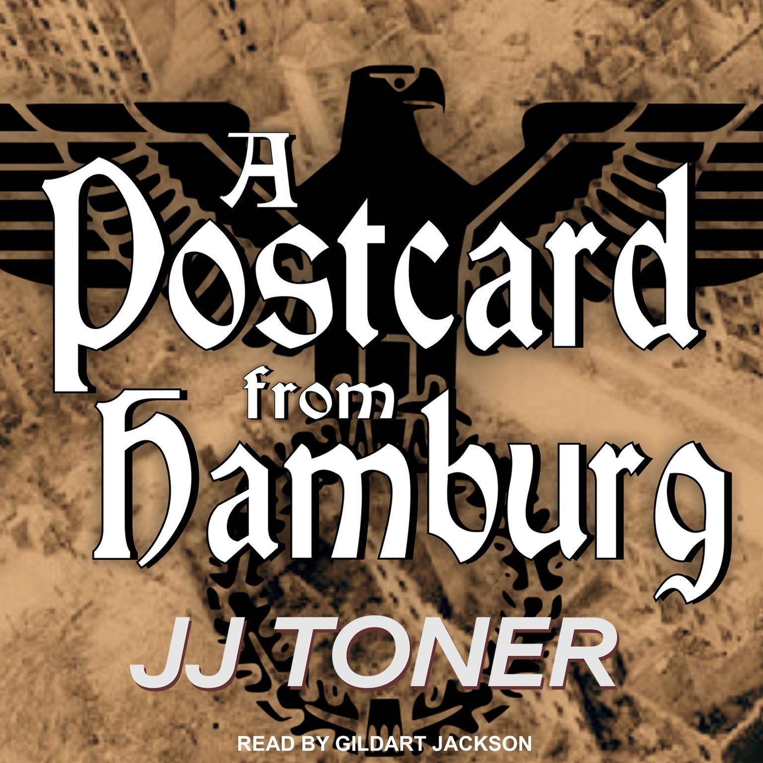 A Postcard from Hamburg: A WW2 Spy Thriller Audiobook, by JJ Toner