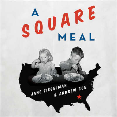 A Square Meal:  A Culinary History of the Great Depression Audiobook, by Andrew Coe