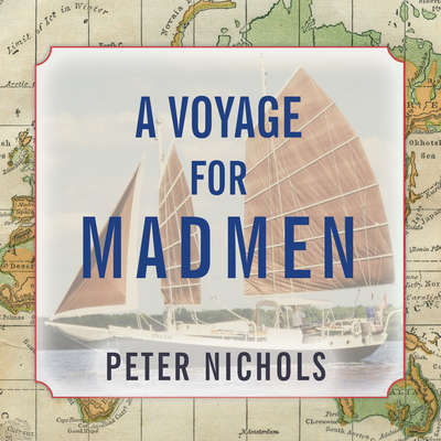 A Voyage for Madmen Audiobook, by Peter Nichols