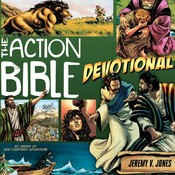 The Action Bible Devotional: 52 Weeks of God-Inspired Adventure, by Jeremy V. Jones