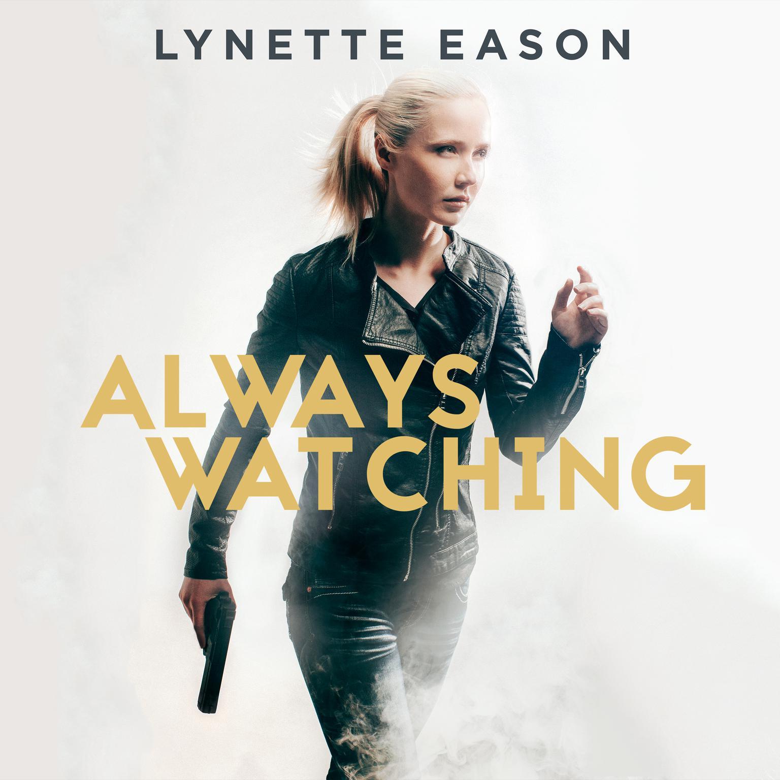 Always Watching Audiobook, by Lynette Eason
