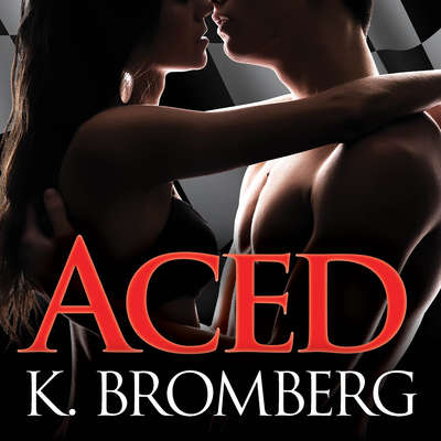 Aced Audiobook, by K. Bromberg