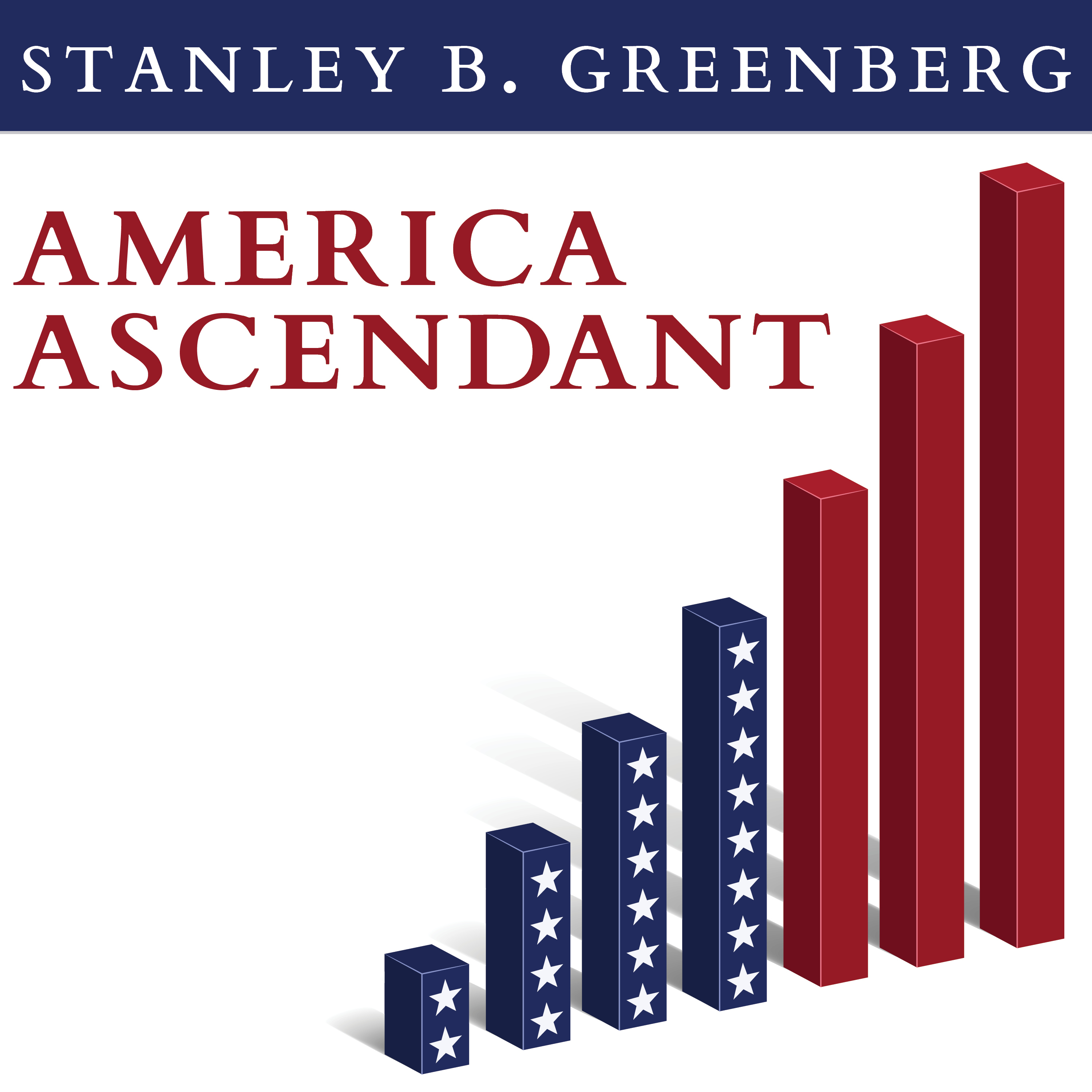 Printable America Ascendant: A Revolutionary Nation's Path to Addressing Its Deepest Problems and Leading the 21st Century Audiobook Cover Art