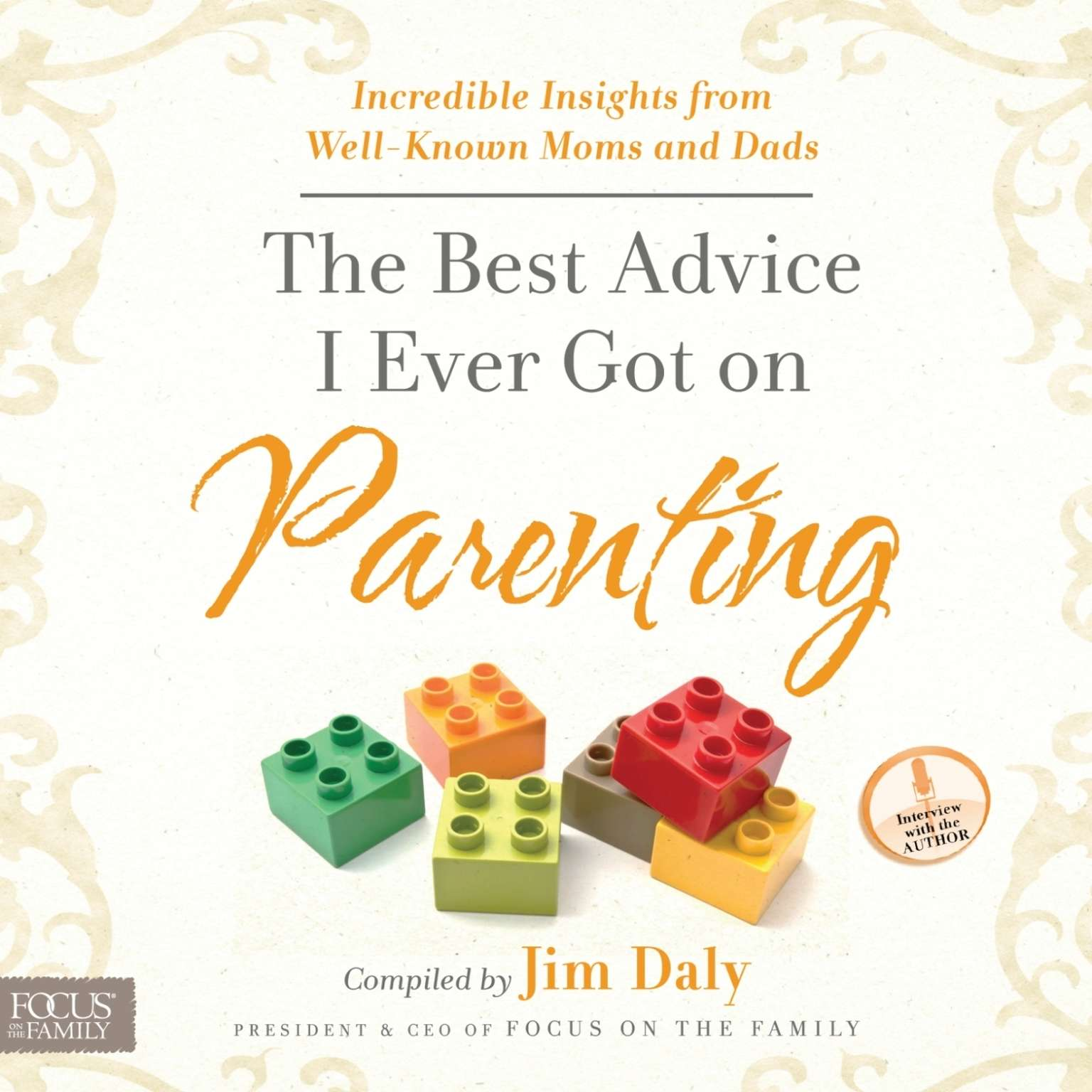Printable The Best Advice I Ever Got on Parenting: Incredible Insights from Well Known Moms & Dads Audiobook Cover Art