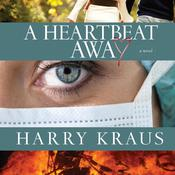 A Heartbeat Away: A Novel, by Harry Kraus