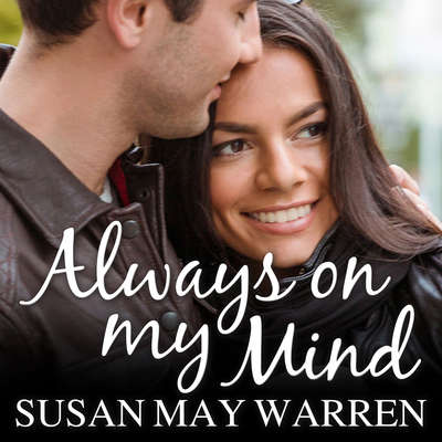 Always on My Mind Audiobook, by Susan May Warren