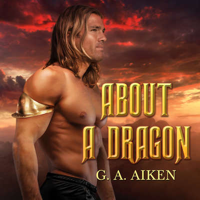 About a Dragon Audiobook, by G. A. Aiken