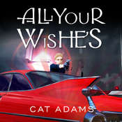 All Your Wishes Audiobook, by Cat Adams