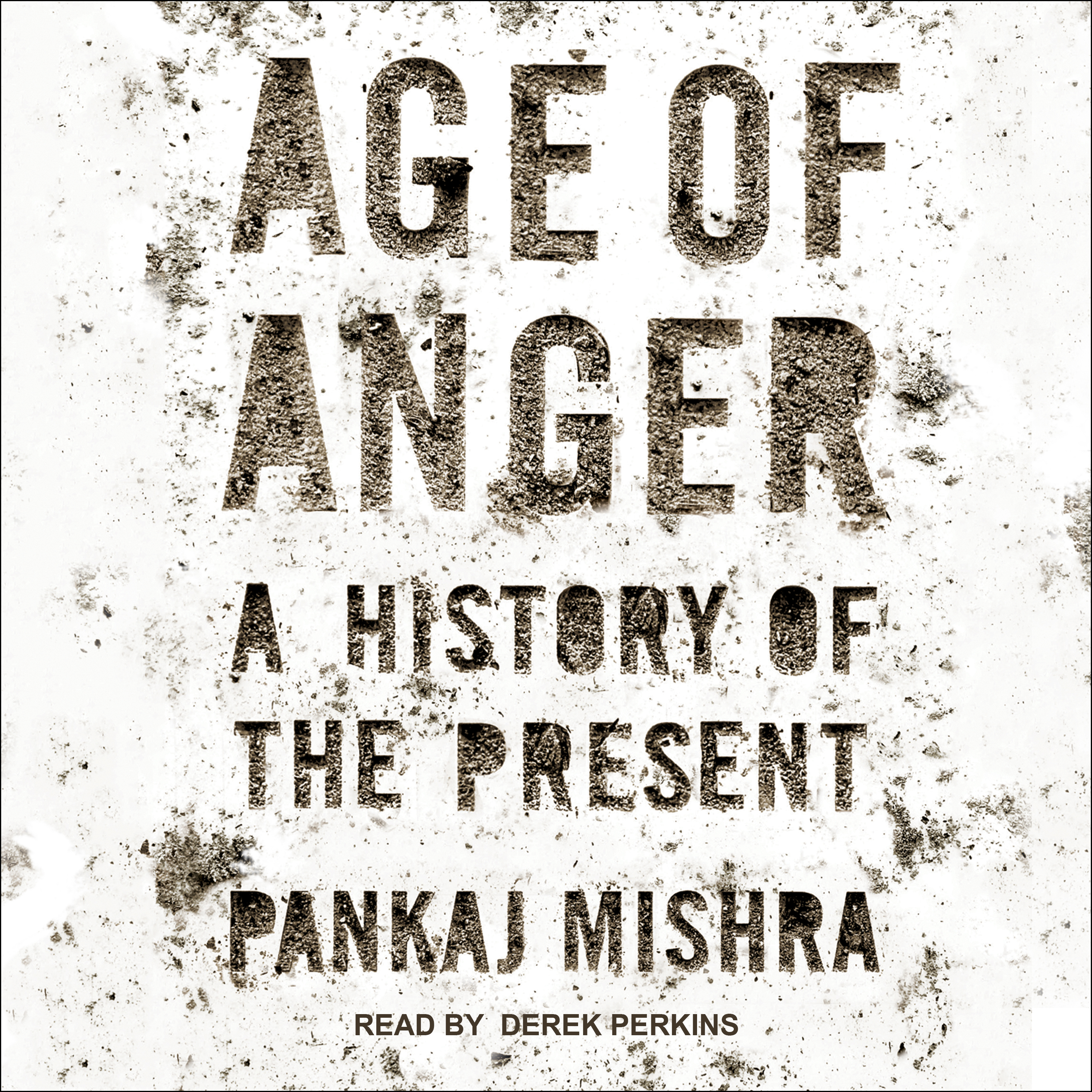 Printable Age of Anger: A History of the Present Audiobook Cover Art