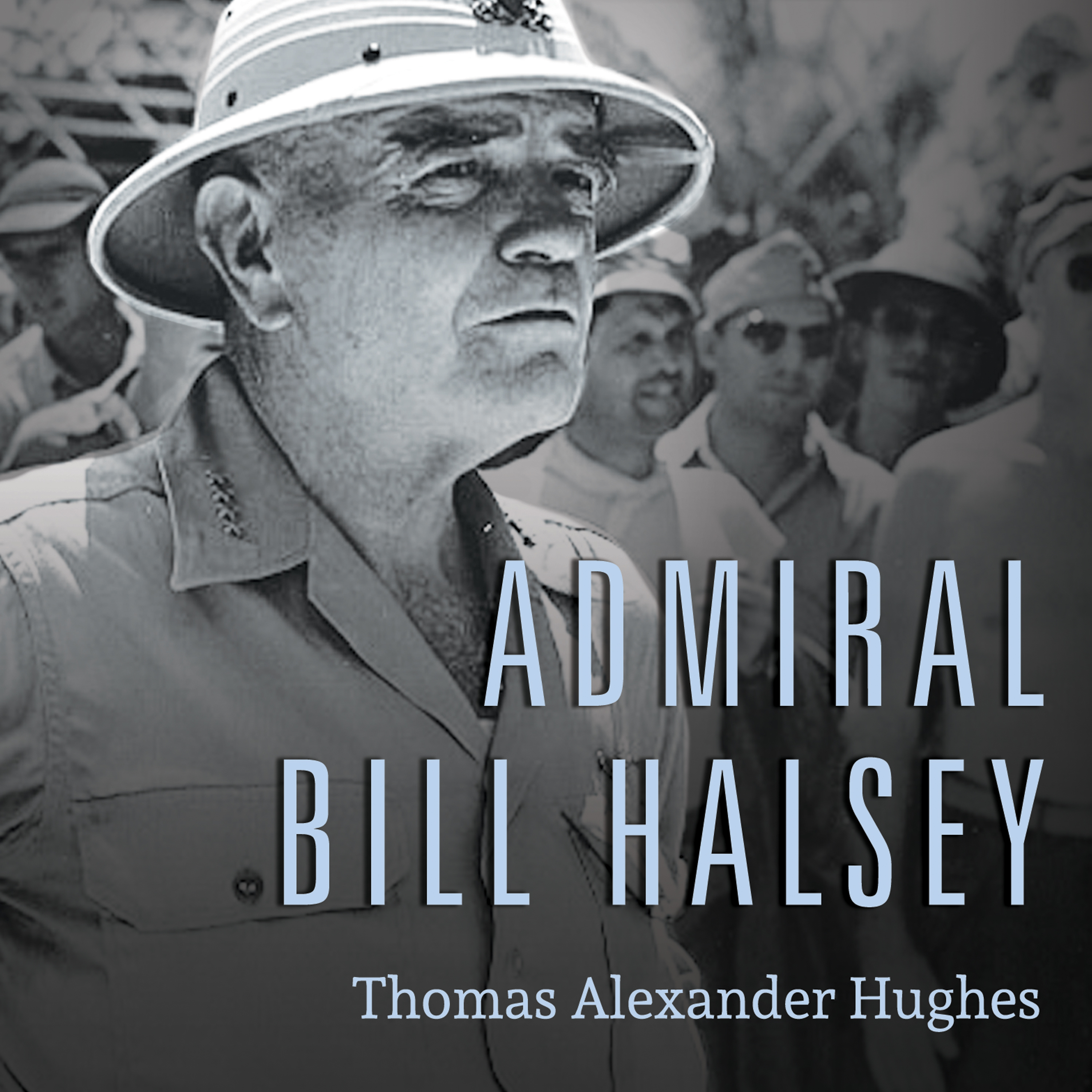 Printable Admiral Bill Halsey: A Naval Life Audiobook Cover Art