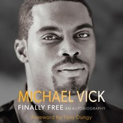 Finally Free: An Autobiography Audiobook, by Michael Vick