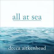 All At Sea: A Memoir Audiobook, by Decca Aitkenhead