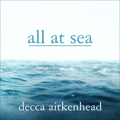 All At Sea: A Memoir Audiobook, by Decca Aitkenhead
