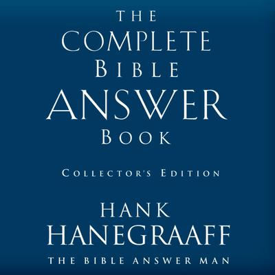 The Complete Bible Answer Book: Collectors Edition Audiobook, by Hank Hanegraaff