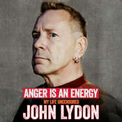 Anger Is an Energy: My Life Uncensored Audiobook, by John Lydon