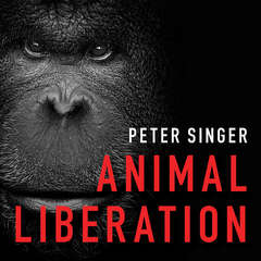 Animal Liberation: The Definitive Classic of the Animal Movement Audiobook, by Peter Singer