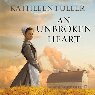 An Unbroken Heart Audiobook, by Kathleen Fuller