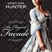 An Elegant Façade Audiobook, by Kristi Ann Hunter