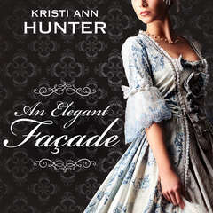 An Elegant Façade Audiobook, by Kristi Ann Hunter