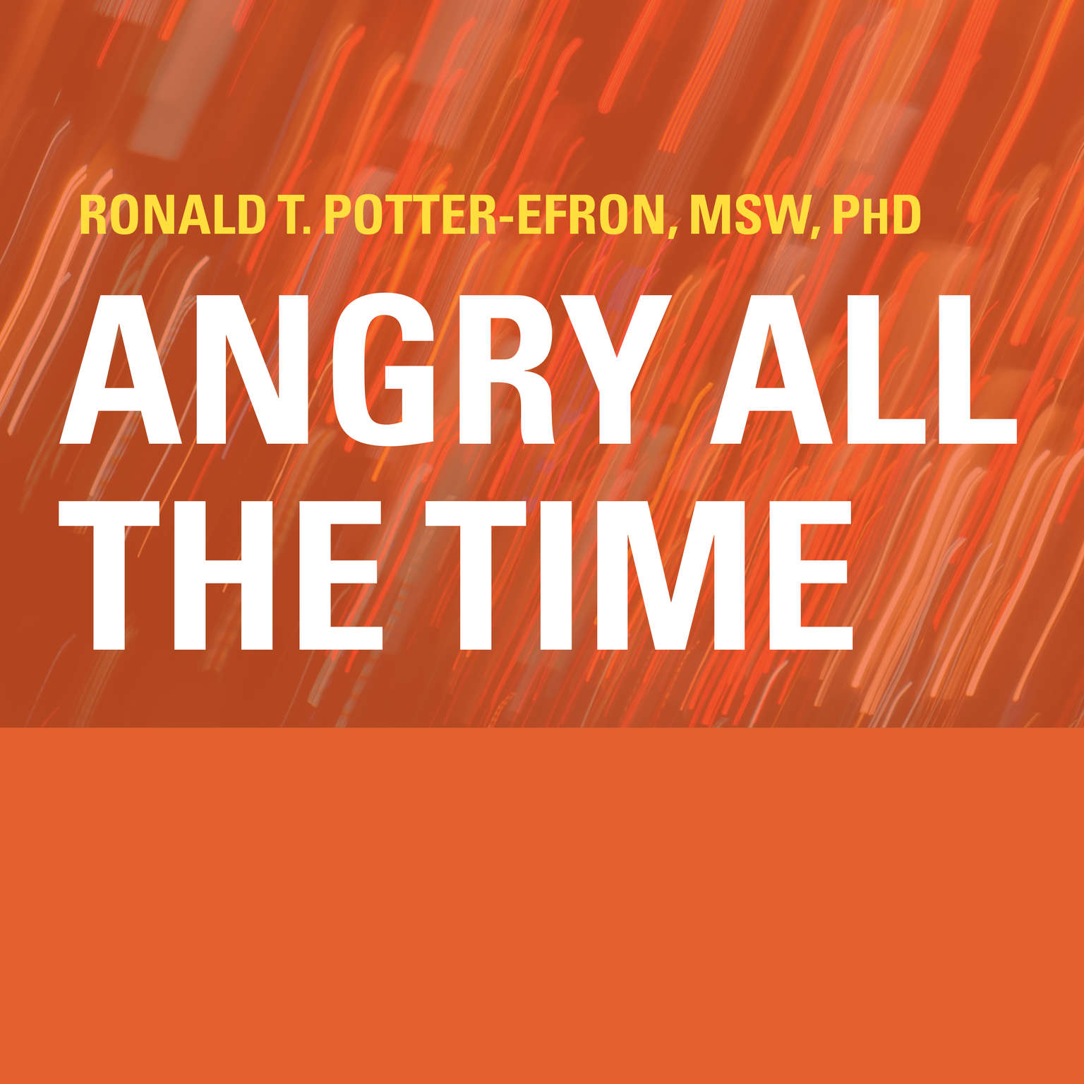 Angry All the Time: An Emergency Guide to Anger Control Audiobook, by Ronald T. Potter-Efron