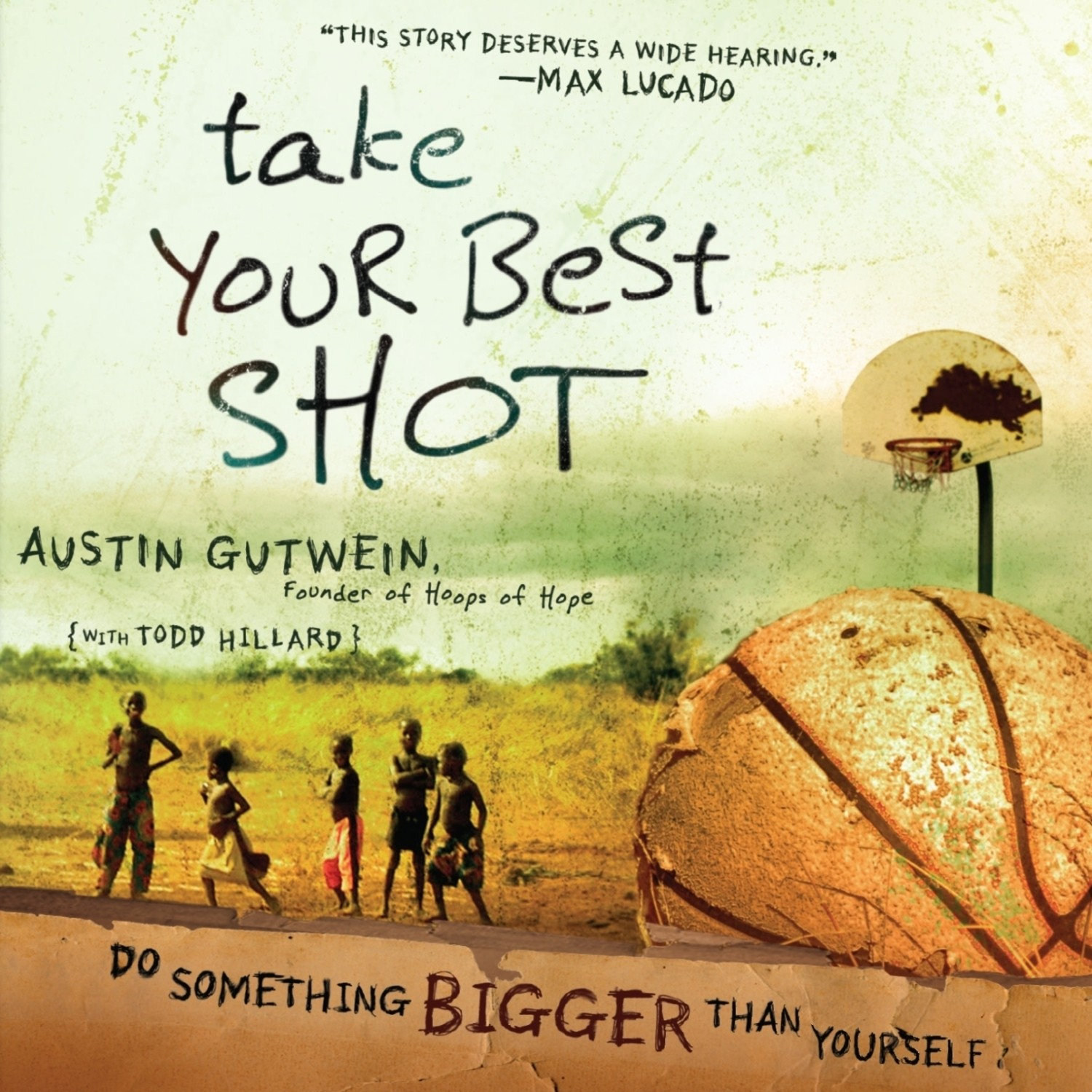 Printable Take Your Best Shot: Do Something Bigger Than Yourself Audiobook Cover Art