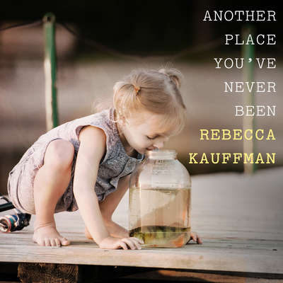 Another Place You've Never Been  Audiobook, by Rebecca Kauffman
