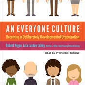 An Everyone Culture: Becoming a Deliberately Developmental Organization Audiobook, by Robert Kegan, Lisa Laskow Lahey, Andy Fleming, Deborah Helsing, Various Contributors