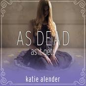 As Dead as it Gets Audiobook, by Katie Alender